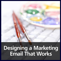 Designing Marketing Emails that Work