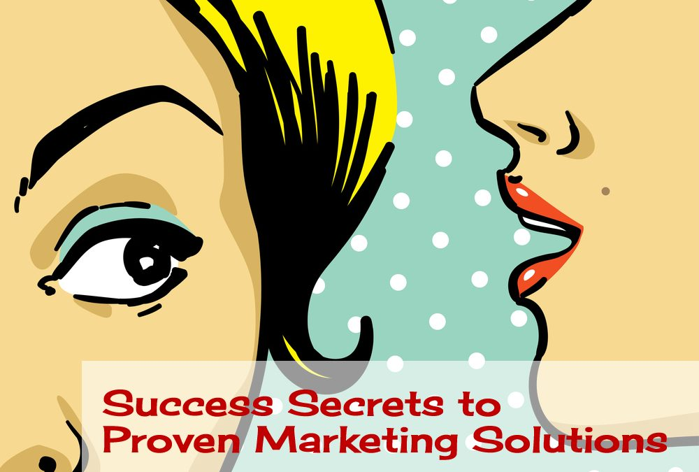 Success Secrets to Proven Marketing Strategies