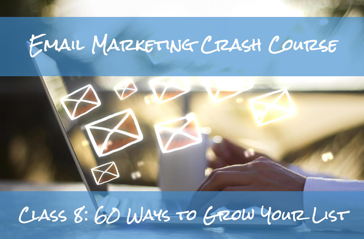 Email Marketing Crash Course 60 Ways to Grow Your List