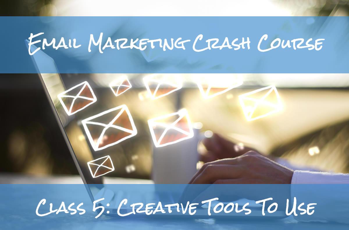 Email Marketing Crash Course Creative Tools