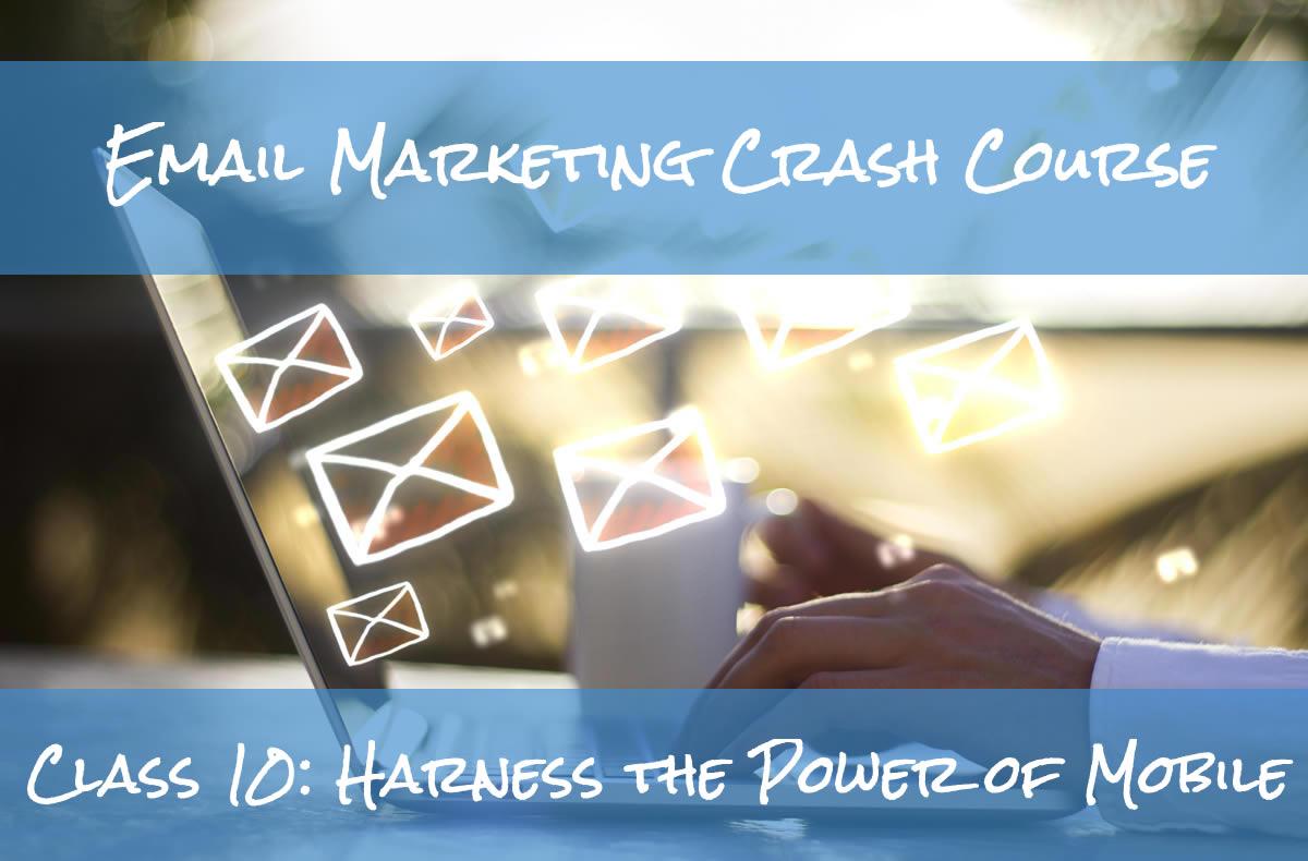 Email Marketing Crash Course Mobile Marketing