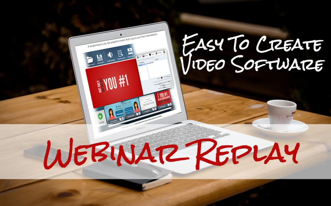 Easy to Create Video Software Tools – Webinar Replay