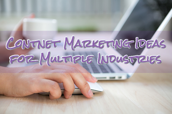 Content Marketing Ideas for Multiple Industries