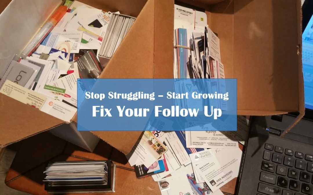 Fix Your Follow-Up – Stop Struggling and Start Growing – Free Webinar – 5-11